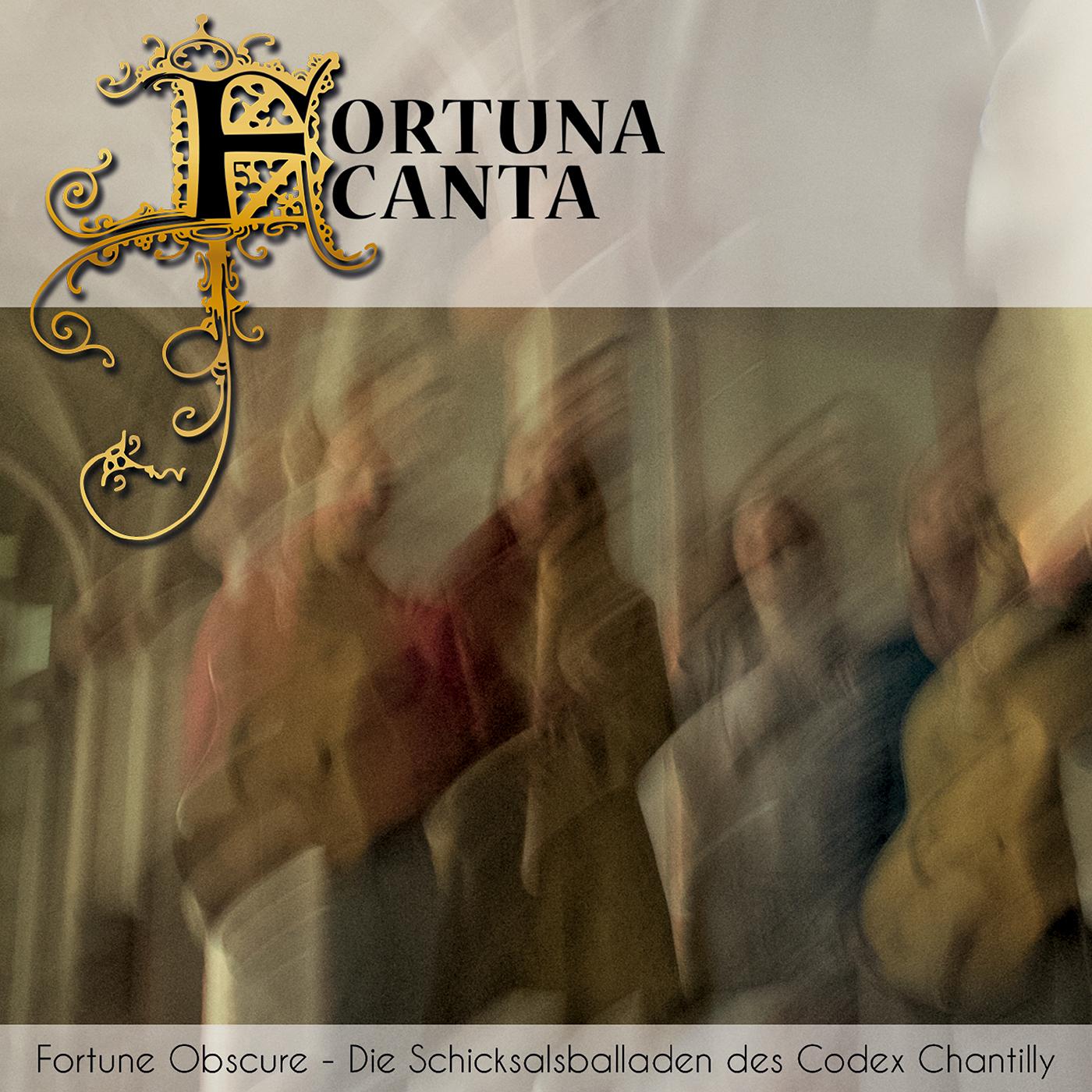 Fortune Obscure - Die Schicksalsballaden des Codex Chantilly